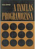 A tanulás programozása - Kiss Árpád