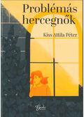 Problémás hercegnők - Kiss Attila Péter