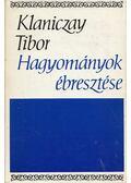 Hagyományok ébresztése - Klaniczay Tibor
