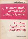 Az orosz nyelv oktatásának néhány kérdése - Köllő Márta