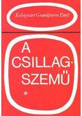 A csillagszemű - Kolozsvári Grandpierre Emil