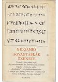 Gilgames - Agyagtáblák üzenete - Komoróczy Géza