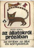 Az állatokról prózában - Korda, Piotr