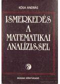 Ismerkedés a matematikai analízissel - Kósa András