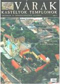 Várak, kastélyok, templomok 2007. június - Kósa Pál (szerk.)