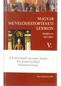 Magyar Művelődéstörténeti Lexikon V. - Kőszeghy Péter