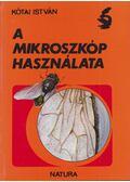 A mikroszkóp használata - Kótai István