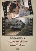 A gyermekkor tündöklete - Kovács István