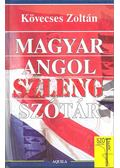 Magyar-angol szlengszótár - Kövecses Zoltán