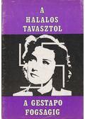 A halálos tavasztól a Gestapo fogságig - Kristóf Károly
