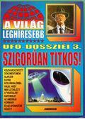 A világ leghíresebb UFO-dossziéi 3. - Kriston Endre