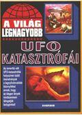 A világ legnagyobb UFO katasztrófái - Kriston Endre