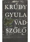 Vadszőlő - Krúdy Gyula