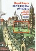 Közép-Európa története egy cseh politológus szemével - Kucera, Rudolf