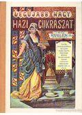 A legujabb és legteljesebb nagy házi cukrászat (reprint) - Kugler G.