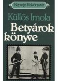 Betyárok könyve - Küllős Imola
