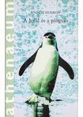 A halál és a pingvin - Kurkov, Andrej