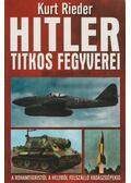 Hitler titkos fegyverei - Kurt Rieder