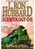 Scientology 0-8: The Book of Basics - L. Ron Hubbard