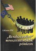 Rendszerváltó miniszterelnökök pórázon - Lakatos Pál