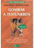 Gombák a testünkben - Lange, Elisabeth, Buzek, Gaby