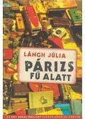 Párizs fű alatt - Lángh Júlia