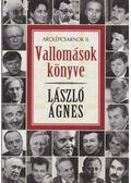 Vallomások könyve - László Ágnes