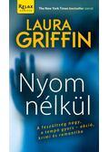 Nyom nélkül - LAURA GRIFFIN