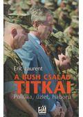 A Bush család titkai - Laurent, Eric