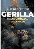 Gerilla - Franciaország végnapjai - Laurent Obertone