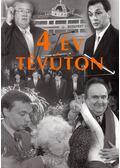 4 év tévúton - Lázár A. Tibor (szerk.)