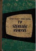 TV szerelők könyve - Léder József - Rádai Zoltán
