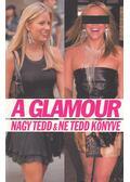 A glamour - nagy tedd & ne tedd könyve - Leive, Cindi