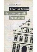 Thomas Mann és a konzervatív forradalom (aláírt) - Lendvai L. Ferenc