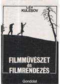 Filmművészet és filmrendezés - Lev Kulesov