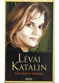 Táncrend nélkül - Lévai Katalin