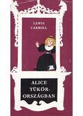 Alice Tükörországban - Lewis Carroll