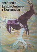 Sziklafestmények a Szaharában - Lhote, Henri
