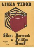 Szent barmunk - a politika alaprendje - Liska Tibor