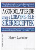 A gondolat ereje avagy a Lorayne-féle sikerreceptek - Lorayne, Harry
