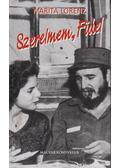 Szerelmem, Fidel - Lorenz, Marita