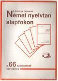Német nyelvtan alapfokon - Lőrincze Lajosné