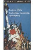 Szabadság, Egyenlőség, Igazságosság - Ludassy Mária
