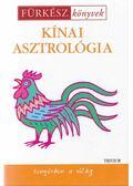 Kínai asztrológia - Lukácsné dr. Kardos Ildikó (szerk.)
