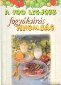 A 100 legjobb fogyókúrás finomság - Lurz Gerda