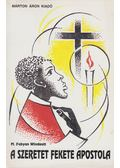 A szeretet fekete apostola - M. Fabyan Windeatt