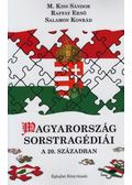 Magyarország sorstragédiái a 20. században - M.Kiss Sándor, Raffay Ernő, Salamon Konrád