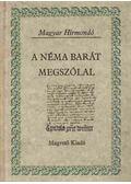 A Néma Barát megszólal - Madas Edit (szerk.)
