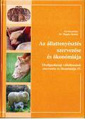 Az állattenyésztés szervezése és ökonómiája - Magda Sándor Dr. (szerk.)
