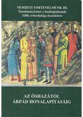 Az őshazától Árpád honalapításáig - Magyar Kálmán